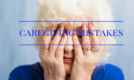 Top Caregiving Mistakes Made by Adult Children Caregivers