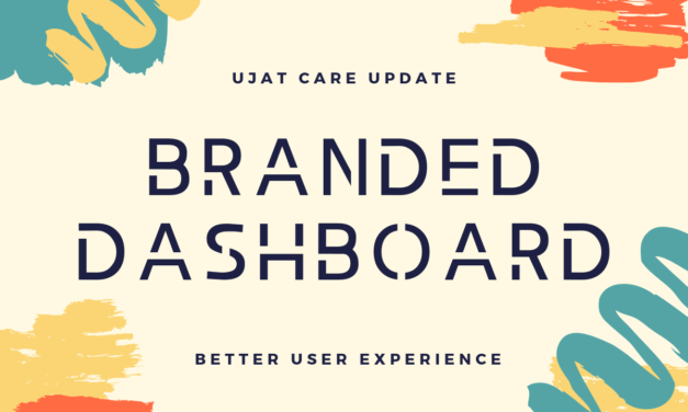 Update Announcement: UJAT Care Dashboard Branded with Company Logo and Name