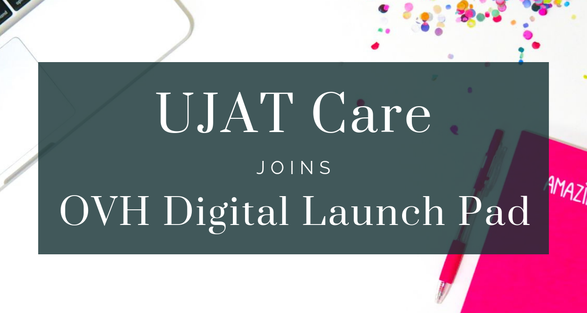 UJAT Care Joins OVH Digital Launch Pad Program